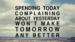 complaining about yesterday